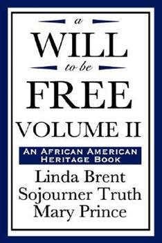 A Will to be Free, Vol. II (An African American Heritage Book) 1604592257 Book Cover