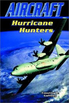 Hurricane Hunters (Aircraft) 0766015696 Book Cover