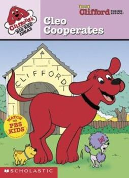 Clifford the Big Red Dog:  Cleo Cooperates (Clifford's Big Red Ideas Board Book) - Book  of the Clifford the Big Red Dog