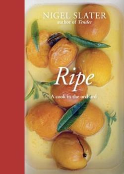 Ripe: A Cook in the Orchard 1607743329 Book Cover