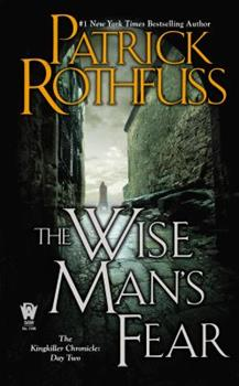 The Wise Man's Fear - Book #2 of the Kingkiller Chronicle