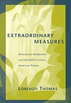 Extraordinary Measures: Afrocentric Modernism and 20th-Century American Poetry (Modern & Contemporary Poetics) 0817310150 Book Cover