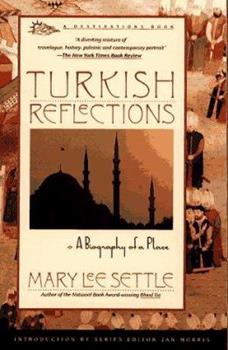 Turkish Reflections: A Biography of a Place 0139176756 Book Cover