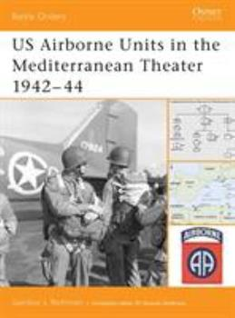 US Airborne Units in the Mediterranean Theater 1942–44 (Battle Orders) - Book #22 of the Osprey Battle Orders