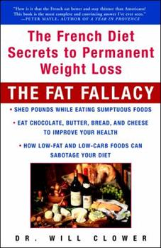The Fat Fallacy: The French Diet Secrets to Permanent Weight Loss 1400049199 Book Cover