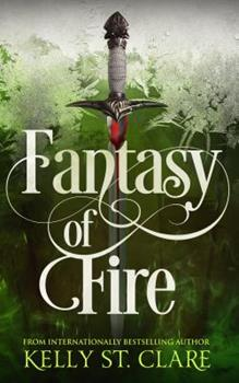 Fantasy of Fire - Book #3 of the Tainted Accords