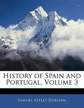 Paperback History of Spain and Portugal, Volume 3 Book