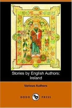 Stories by English Authors: Ireland 1406507520 Book Cover