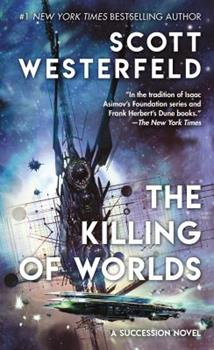 The Killing of Worlds - Book #2 of the Succession