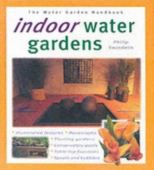 Indoor Water Gardens (Water Garden Handbooks) 1903098491 Book Cover