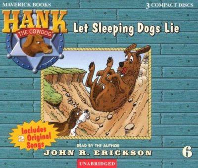 Let Sleeping Dogs Lie - Book #6 of the Hank the Cowdog