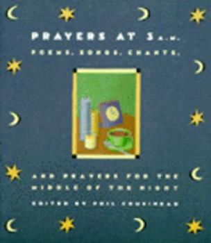 Prayers at 3 A.M.: Poems, Songs, Chants, and Prayers for the Middle of the Night 0062512005 Book Cover