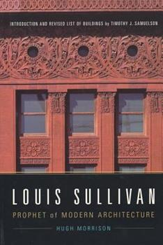 Louis Sullivan: Prophet of Modern Architecture (Norton Books for Architects & Designers) 0393730239 Book Cover