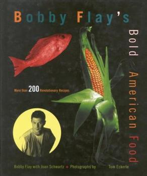 Bobby Flay's Bold American Food 0446517240 Book Cover