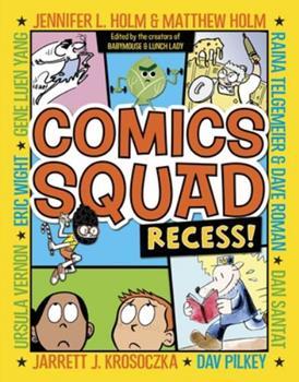 Comics Squad 1: Recess! - Book #1 of the Comics Squad