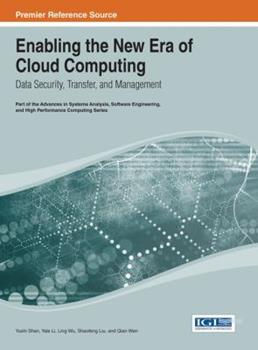 Hardcover Enabling the New Era of Cloud Computing: Data Security, Transfer, and Management Book