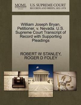 Paperback William Joseph Bryan, Petitioner, V. Nevada. U. S. Supreme Court Transcript of Record with Supporting Pleadings Book