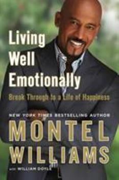 Living Well Emotionally: Break Through to a Life of Happiness 045122664X Book Cover