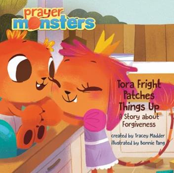 Tora Fright Patches Things Up: A Story about Forgiveness - Book  of the Prayer Monsters