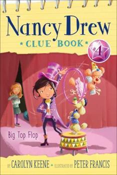 Big Top Flop - Book #4 of the Nancy Drew Clue Book