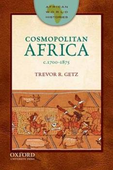 Cosmopolitan Africa: 1700-1875 - Book  of the African World Histories