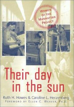 Their Day in the Sun: Women of the Manhattan Project - Book  of the Labor and Social Change