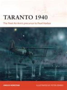 Taranto 1940: The Fleet Air Arm's precursor to Pearl Harbor - Book #288 of the Osprey Campaign