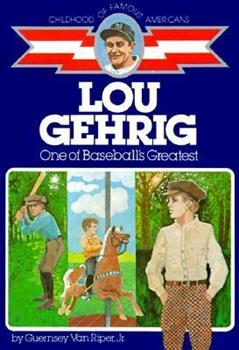 Lou Gehrig: One of Baseball's Greatest - Book  of the Childhood of Famous Americans