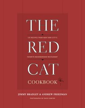 The Red Cat Cookbook: 125 Recipes from New York City's Favorite Neighborhood Restaurant 1400082811 Book Cover