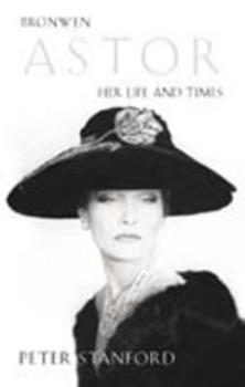 Bronwen Astor: Her Life and Times 0002558394 Book Cover