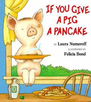 If You Give a Pig a Pancake - Book  of the If You Give...