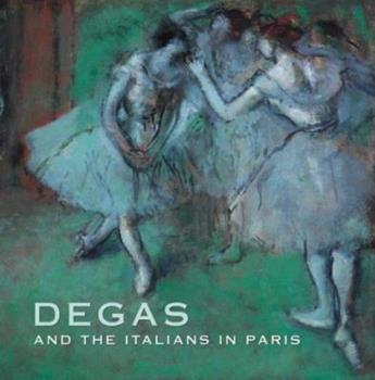 Degas and the Italians in Paris 1903278481 Book Cover