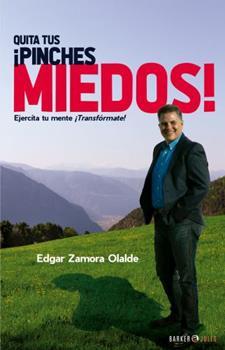 Paperback Quita tus ¡Pinches Miedos!: Ejercíta tu mente ¡Transfórmate! (Spanish Edition) [Spanish] Book