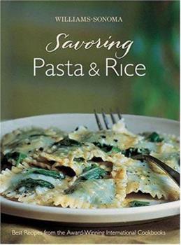 Savoring Pasta & Rice: Best Recipes from the Award-Winning International Cookbooks (Savoring ...) 0848731263 Book Cover