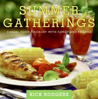 Summer Gatherings: Casual Food to Enjoy with Family and Friends 0061438502 Book Cover
