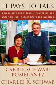 It Pays to Talk: How to Have the Essential Conversations with Your Family About Money and Investing 1400049601 Book Cover