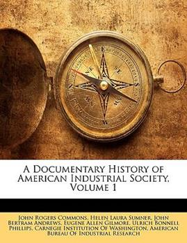 Paperback A Documentary History of American Industrial Society Book
