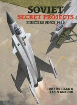 Soviet Secret Projects: Fighters Since 1945 - Book  of the Secret Projects