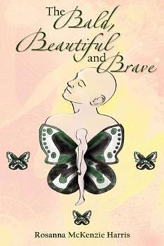 Paperback The Bald, Beautiful and Brave Book