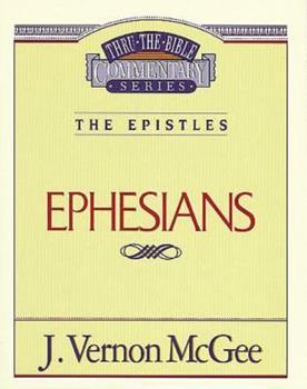 Ephesians - Book #47 of the Thru the Bible