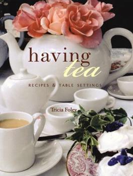 Having Tea: Recipes & Table Settings 0517560070 Book Cover