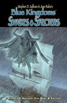 Blue Kingdoms: Shades & Specters - Book #2 of the Blue Kingdoms