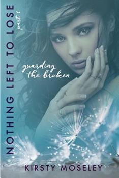 Nothing Left to Lose - Book #1 of the Guarded Hearts