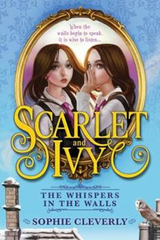 The Whispers in the Walls - Book #2 of the Scarlet and Ivy