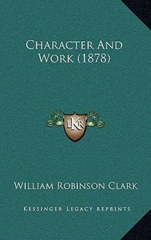 Hardcover Character and Work (1878) Book