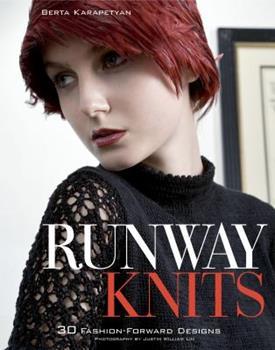 Runway Knits: 30 Fashion-Forward Designs 0307339688 Book Cover