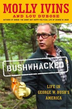 Bushwhacked: Life in George W. Bush's America 0965911683 Book Cover