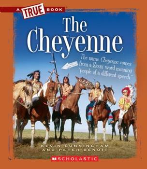 The Cheyenne - Book  of the A True Book