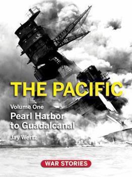 The Pacific. Volume 1: Pearl Harbor to Guadalcanal 0984212701 Book Cover