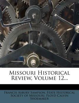 Paperback Missouri Historical Review, Volume 12... Book